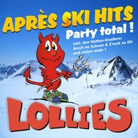 Après Ski Hits - Party total ! — Lollies