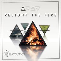 Relight the Fire — Kathi Kallauch, Flacoustics