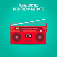 Ultimate 90's Mix (The Best the 90's Has to Offer) — 1990s