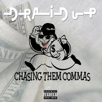Chasing Them Commas — Draid Up
