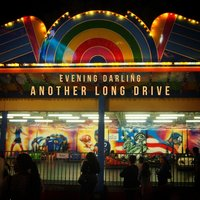 Another Long Drive — Evening Darling