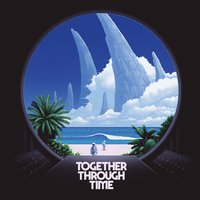 Together Through Time — TWRP