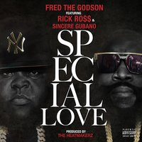 Special Love — Rick Ross, The Heatmakerz, Fred The Godson