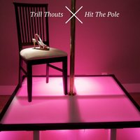 Hit the Pole — Trill Thouts