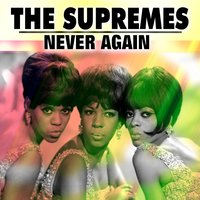 Never Again — The Supremes