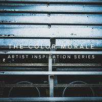 Artist Inspiration Series — The Color Morale
