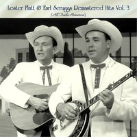 Remastered Hits Vol, 3 — Lester Flatt And Earl Scruggs, The Foggy Mountains Boys