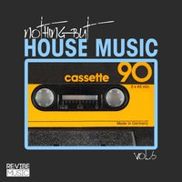 Nothing but House Music, Vol. 6 — сборник