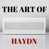 The Art of Haydn — Йозеф Гайдн