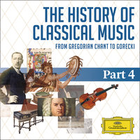 The History Of Classical Music - Part 4 - From Tchaikovsky To Rachmaninov — сборник