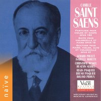 Saint-Saëns: Fantaisie for Violin and Harp, Suite for Cello and Piano, & Piano Quartet No. 2 — Камиль Сен-Санс, Gérard Poulet, Isabelle Moretti, Christoph Henkel
