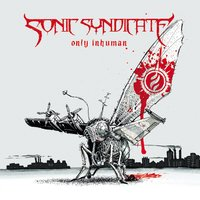 Only Inhuman - Tour Edition — Sonic Syndicate