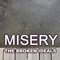 Misery — The Broken Ideals