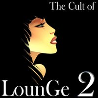 The Cult of Lounge 2 — сборник