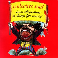 Hints, Allegations & Things Left Unsaid — Collective Soul