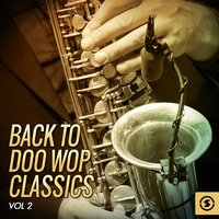 Back to Doo Wop Classics, Vol. 2 — сборник
