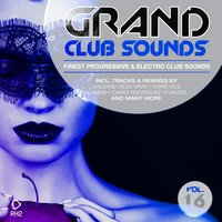 Grand Club Sounds - Finest Progressive & Electro Club Sounds, Vol. 16 — сборник