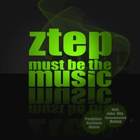 Must Be the Music — Ztep
