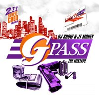 G Pass (Hosted by DJ Show) — JT Money