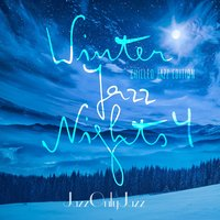 Jazz Only Jazz: Winter Jazz Nights, Vol. 4 — сборник