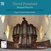 French Organ Music from the Golden Age, Vol. 6: Jacques Boyvin — Jacques Boyvin, David Ponsford