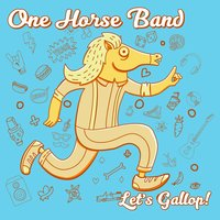 Let's Gallop! — One Horse Band