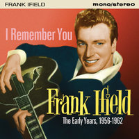 I Remember You: The Early Years (1956-1962) — Frank Ifield