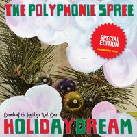 Holidaydream — The Polyphonic Spree