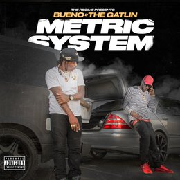 The Regime Presents: Metric System — Bueno, The Gatlin