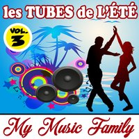 Les tubes de l'été - Volume 3 — My Music Family