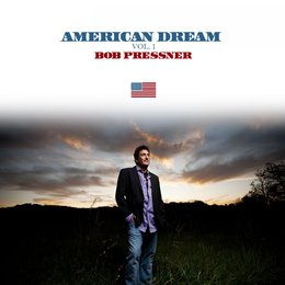 American Dream, Vol. 1 - EP — Bob Pressner