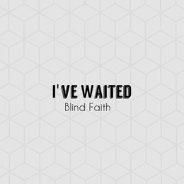 I've Waited EP — Blind Faith, blindfaith