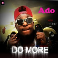 Do More — Ado