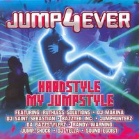 Jump 4 Ever - Hardstyle, My Jumpstyle — сборник