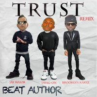 Trust — Drag-On, Jay Major, Beat Author, Brooklyn Kakez
