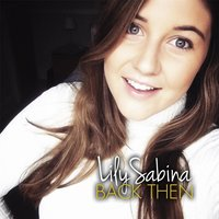 Back Then — Lily Sabina