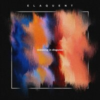Blessing in Disguise — Elaquent