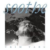Soothe — Trim Tabs
