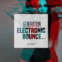 Generation Electronic Bounce, Vol. 8 — сборник