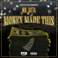 Philthy Rich Presents: Money Made This — Nuk Gutta