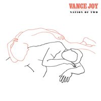 Nation Of Two — Vance Joy