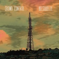 Crowd Control — Beesqueeze