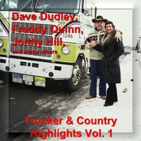 Trucker and Country Highligts Vol. 1 - With Dave Dudley, Freddy Quinn, Jonny Hill and Many Others — сборник