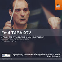 Emil Tabakov: Complete Symphonies, Vol. 3 — Bulgarian National Radio Symphony Orchestra, Emil Tabakov