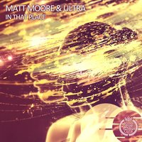 In the Place — Ultra, Matt Moore, Matt Moore & Ultra