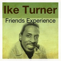 Friends Experience — Ike Turner
