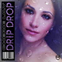 Drip Drop — Cherie Lily