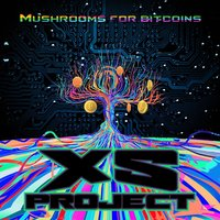 Mushrooms for Bitcoins — XS Project