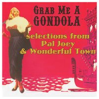 Grab Me A Gondola Plus Selections From Pal Joey and Wonderful Town — сборник