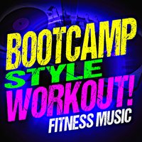 Boot Camp Style Workout! Fitness Music — Workout Music